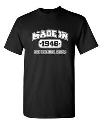 Made in 1946 73rd Birthday Sarcastic Novelty Funny T Shirts $14.44