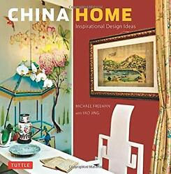 quot;China Home : Inspirational Design Ideas by Freeman Michael quot; $6.29