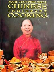 Chinese Immigrant Cooking by Yee Mary Ts'ue-Ping