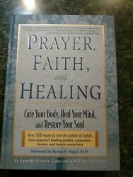 Prayer Faith and Healing : Cure Your Body Heal Your Mind and Restore Your S… $1.40