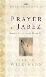 The Prayer of Jabez:  Breaking Through to the Blessed Life - VERY GOOD $2.99