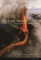 The Earth Machine : The Science of a Dynamic Planet Hardcover Edmond A. Mathez $5.14