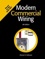 Modern Commercial Wiring : Based on the 2008 NEC by Harvey N. Holzman 2008...
