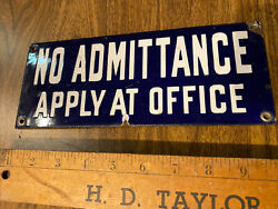 Old Porcelain NO ADMITTANCE apply at OFFICE Sign Industrial Commercial Sign 30#x27;s