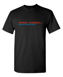 Annoy a Liberal Sarcastic Humor Graphic Novelty Funny T Shirt $13.59