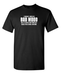 I Thought I Was In a Bad Mood Sarcastic Humor Graphic Novelty Funny T Shirt $14.44