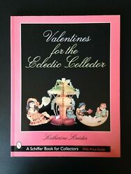 Valentines For The Eclectic Collector Katherine Kreider Schiffer softcover $25.00