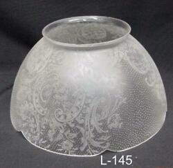 L 145 Antique Shade Gas or kerosene banquet 4quot; Fitter Beautiful etching $39.50