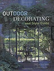 Outdoor Decorating and Style Guide Hardcover Nora Richter Greer