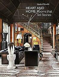 Heart and Home: Rooms That Tell Stories Hardcover Linda O#x27;Keefe $5.55