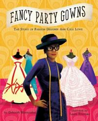 Fancy Party Gowns: The Story of Fashion Designer Ann Cole Lowe Hardcover $8.04