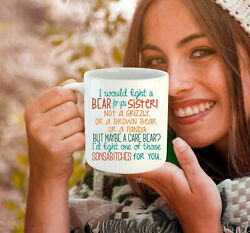 I would fight a bear for you sister funny sister gift sister mug sister co... $10.89