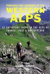 Trekking and Climbing in the Western Alps Paperback Hilary Sharp $5.47