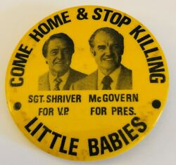 McGovern Shriver Come Home and Stop Killing Babies Campaign Pin Pinback Button $18.00
