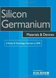 Silicon Germanium Materials and Devices - A Market and Technology Overview to 20