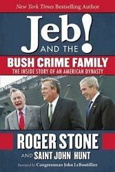 NEW Jeb! and the Bush Crime Family: The Inside Story of an American Dynasty