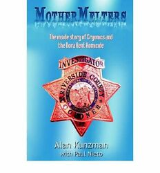 NEW Mothermelters: The Inside Story of Cryonics and the Dora Kent Homicide
