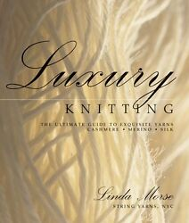 USED (GD) Luxury Knitting: The Ultimate Guide to Exquisite Yarns: Cashmere*Merin