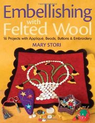 USED (VG) Embellishing with Felted Wool: 16 Projects with Applique Beads Butto