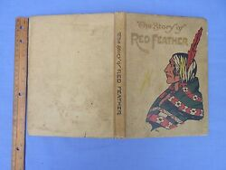 The Story of Redfeather 1908 First Edition Illustrated $75.00