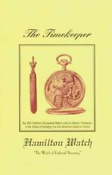 The Timekeeper The Watch of Railroad Accuracy: a booklet by Hamilton Watch Co. $8.19