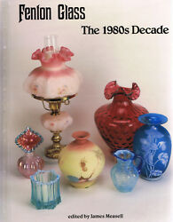 Fenton Glass : The 1980s Decade (1996 Hardcover) - James Measell editor
