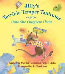 Jilly's Terrible Temper Tantrums And How She Outgrew Them Fiction Literature