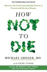 How Not to Die Discover the Foods Scientifically by Michael Greger Paperback NEW $14.99