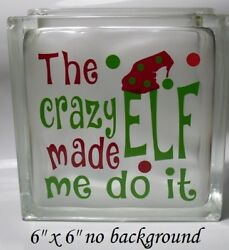 The Crazy Elf made me do it decal sticker for 8