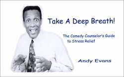 NEW Take a Deep Breath! : The Comedy Counselor's Guide to Stress Relief