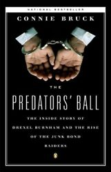 The Predators' Ball: The Inside Story of Drexel Burnham and the Rise of the Junk