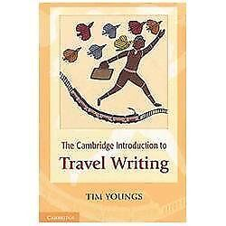 The Cambridge Introduction to Travel Writing by Youngs Tim