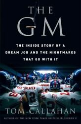 NEW The GM: The Inside Story of a Dream Job and the Nightmares that Go with It