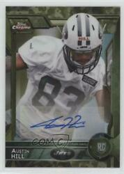 2015 Topps Chrome Rookies STS Camo Refractor 99 Austin Hill #155 Rookie Auto $9.74
