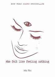 She Felt Like Feeling Nothing by r.h Sin Paperback Literature Poetry 1449494250