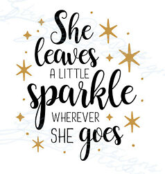 She Leaves A Little Sparkle Wherever She Goes - Vinyl Decal Free Ship 701