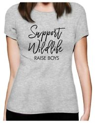 Support Wildlife Raise Boys Funny Mom Women T Shirt Mother#x27;s Day Gift $15.99