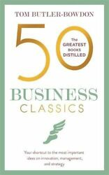 50 Business Classics: Your shortcut to the most important ideas By Tom Butler