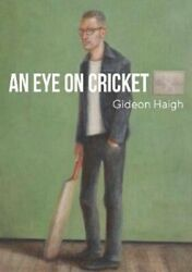 An Eye on Cricket Collection of previously published articles f... 9781925642216