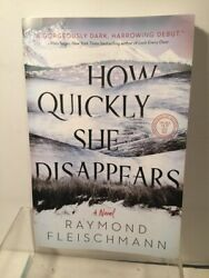 How Quickly She Disappears by Raymond Fleishmann  (ARC) 2020 Paperback
