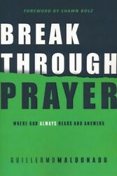 Breakthrough Prayer: Where God Always Hears and Answers $15.29
