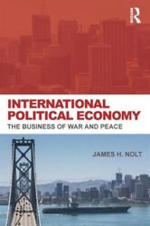 International Political Economy: The Business of War and Peace (Pap...