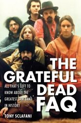 Grateful Dead FAQ: All That's Left to Know About the Greatest Jam B...