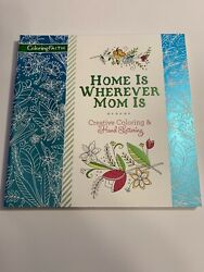 Home Is Wherever Mom Is Adult Coloring Book: Creative Coloring and Hand Letterin