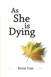 As She Is Dying .. NEW
