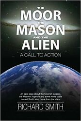 The Moor The Mason And The Alien: A Call To Action (The Vaulted Journals... New