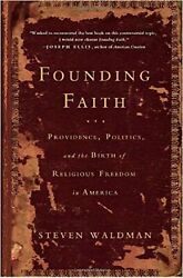 Founding Faith: Providence Politics and the Birth of Religious Freedom ... New