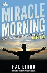 The Miracle Morning by Hal Elrod (2012 Paperback)