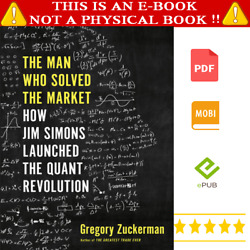 The Man Who Solved the Market : By Gregory Zuckerman [Digital]