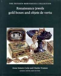 Renaissance Jewels Gold Boxes and Objects de Vertu by Anna Somers Cocks... $19.99